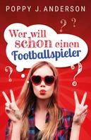 Poppy J. Anderson: Wer will schon einen Footballspieler? ★★★★★