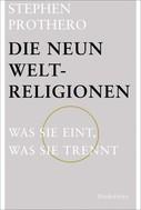 Stephen Prothero: Die neun Weltreligionen ★★★★