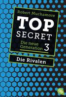 Robert Muchamore: Top Secret. Die Rivalen ★★★★★