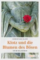Christian Klier: Klotz und die Blumen des Bösen ★★★★