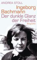 Andrea Stoll: Ingeborg Bachmann ★★★★★