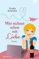 Ursula Schröder: Wer rechnet schon mit Liebe ★★★