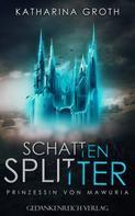 Katharina Groth: Schattensplitter