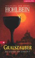 Wolfgang Hohlbein: Die Legende von Camelot - Gralszauber (Bd. 1) ★★★★★