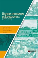 Jesús Ferro Bayona: Historia empresarial de Barranquilla (1880-1890) Vol. 1