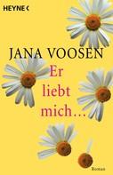 Jana Voosen: Er liebt mich... ★★★★