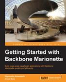 Raymundo Armendariz: Getting Started with Backbone Marionette