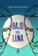Anna Sánchez Mateo: Bajo la luna