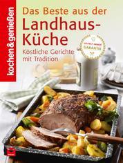 K&G - Das Beste aus der Landhausküche - Köstliche Gerichte mit Tradition