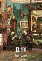 Henry James: El eco