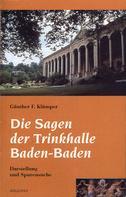 Günther F. Klümper: Die Sagen der Trinkhalle Baden-Baden