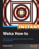 Bostjan Kaluza: Instant Weka How-to ★★★
