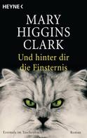 Mary Higgins Clark: Und hinter dir die Finsternis ★★★★★
