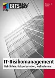 IT-Risikomanagement - Richtlinien, Dokumentation, Maßnahmen