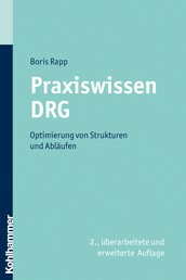 Praxiswissen DRG - Optimierung von Strukturen und Abläufen
