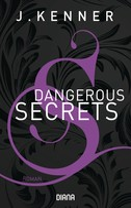 J. Kenner: Dangerous Secrets (Secrets 3) ★★★★★