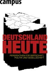 Deutschland heute - Perspektiven für Wirtschaft, Politik und Gesellschaft