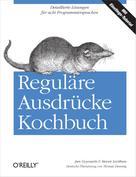 Jan Goyvaerts: Reguläre Ausdrücke Kochbuch