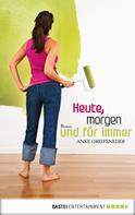 Anke Greifeneder: Heute, morgen und für immer ★★★★