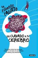 Eduardo Calixto: Un clavado a tu cerebro