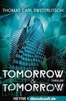 Thomas Carl Sweterlitsch: Tomorrow & Tomorrow ★★★★