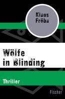 Klaus Fröba: Wölfe in Blinding