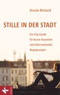 Ursula Richard: Stille in der Stadt