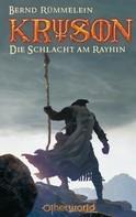Bernd Rümmelein: Kryson 1 - Die Schlacht am Rayhin ★★★★