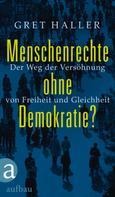 Gret Haller: Menschenrechte ohne Demokratie?