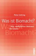 Petra Gehring: Was ist Biomacht?