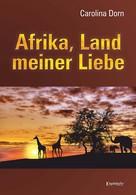 Carolina Dorn: Afrika, Land meiner Liebe ★★★★