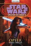 Karen Traviss: Star Wars. Wächter der Macht 5. Opfer ★★★★★