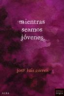 José Luis Correa: Mientras seamos jóvenes