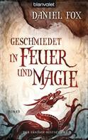 Daniel Fox: Geschmiedet in Feuer und Magie ★★★★