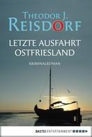 Theodor J. Reisdorf: Letzte Ausfahrt Ostfriesland ★★