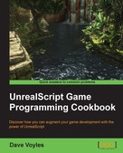 Dave Voyles: UnrealScript Game Programming Cookbook