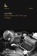 José Yoldi: Peor habría sido tener que trabajar