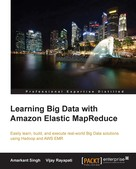 Amarkant Singh: Learning Big Data with Amazon Elastic MapReduce