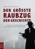 Matthias Weik: Der größte Raubzug der Geschichte ★★★★