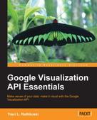 Traci L. Ruthkoski: Google Visualization API Essentials