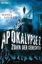 Apokalypse Z – Zorn der Gerechten - Roman