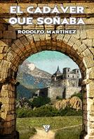 Rodolfo Martínez: El cadáver que soñaba