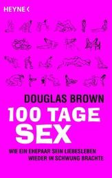 100 Tage Sex - Wie ein Ehepaar sein Liebesleben wieder in Schwung brachte