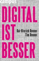Kai-Hinrich Renner: DIGITAL IST BESSER ★★★★