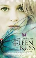 Aprilynne Pike: Elfenkuss ★★★★★