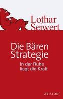 Lothar Seiwert: Die Bären-Strategie ★★★★