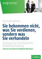 Hermann Scherer: Sie bekommen nicht, was Sie verdienen, sondern was Sie verhandeln ★★★