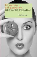 Gervasio Posadas: El secreto del gazpacho