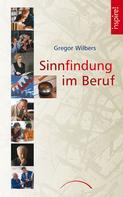 Gregor Wilbers: Sinnfindung im Beruf