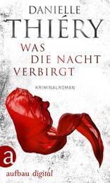Was die Nacht verbirgt - Kriminalroman
